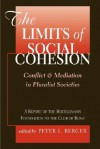 The Limits Of Social Cohesion: Conflict And Mediation In Pluralist Societies - Peter L. Berger