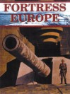 FORTRESS EUROPE: HITLER'S ATLANTIC WALL: The German Viewpoint - George Forty