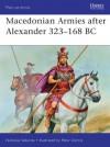 Macedonian Armies after Alexander 323-168 BC (Men-at-Arms) - Nicholas Sekunda, Peter Dennis