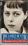 The Lonely Hunter: A Biography of Carson McCullers - Virginia Spencer Carr