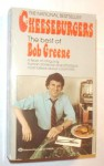 Cheeseburgers, the Best of Bob Greene - Bob Greene