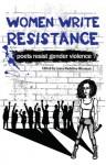 Women Write Resistance: Poets Resist Gender Violence - Laura Madeline Wiseman