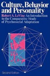 Culture, Behavior and Personality: An Introduction to the Comparative Study of Psychosocial Adaptation - Robert Levine