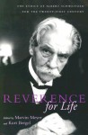 Reverence for Life: The Ethics of Albert Schweitzer for the Twenty-First Century - Marvin Meyer