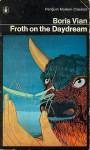 Froth On the Daydream - Boris Vian