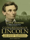 Congressman Lincoln - Chris DeRose, Norman Dietz