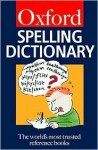 Oxford Spelling Dictionary (Oxford Paperback Reference) - R.F. Allen, Maurice Waite