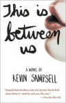 This Is Between Us - Kevin Sampsell