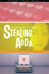 Stealing Adda: A Novel - Tamara Leigh, Mike Shamy, Jim Petersen