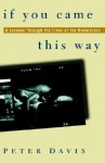 If You Came This Way: A Journey Through the Lives of the Underclass - Peter T. Davis, Langdon