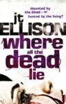 Where All The Dead Lie (A Taylor Jackson novel - Book 7) - J.T. Ellison