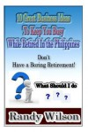 10 Great Business Ideas to Keep You Busy While Retired in the Philippines - Randy Wilson