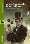 La aventura inmortal de Max Urkhaus - Joan Manuel Gisbert