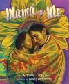 Mama and Me - Arthur Dorros, Rudy Gutierrez