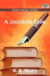 A Jacobite Exile - G.A. Henty