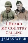 I Heard My Country Calling: A Memoir - James Webb