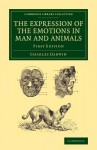The Expression of the Emotions in Man and Animals - Charles Darwin