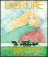 Deirdre: A Celtic Legend - David Guard, Gretchen Guard (Illustrator)