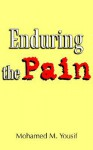 Enduring the Pain - Mohamed M. Yousif