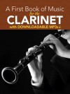 A First Book of Music for the Clarinet with Downloadable MP3s - Dover Publications Inc.