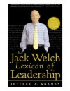 The Jack Welch Lexicon Of Leadership - Jeffrey A. Krames, Jack Welch