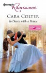 To Dance with a Prince - Cara Colter