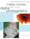 Make Money with your Digital Photography - Erin Manning
