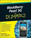 BlackBerry Pearl 3G For Dummies (For Dummies (Computer/Tech)) - Robert Kao, Dante Sarigumba