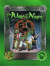 The Way of the Naga - Phill Hall, Patrick Kapera, Christina McAllister, Jim Pinto