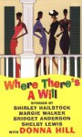 Where There's A Will - Andrea Sample, Margie Walker, Andrea Sample, Shelby Lewis, Bridget Anderson