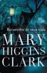 Recuerdos de otra vida (Spanish Edition) - Mary Higgins Clark, IGNACIO; GOMEZ CALVO