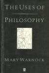 The Uses of Philosophy - Mary Warnock