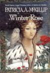 Winter Rose - Patricia A. McKillip