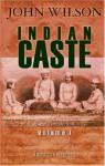 Indian Caste: Volume 1 - John Wilson