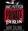 Private Berlin (Audio) - James Patterson, Mark T. Sullivan