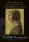 La Bella Principessa: The Story of the New Masterpiece by Leonardo Da Vinci - Martin Kemp