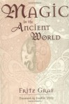 Magic in the Ancient World (Revealing Antiquity, No. 10) - Fritz Graf