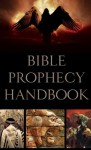 Bible Prophecy Handbook (VALUE BOOKS) - Carol Smith