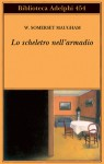 Lo scheletro nell'armadio - Franco Salvatorelli, W. Somerset Maugham