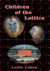 Children of the Lattice - Leslie Cohen