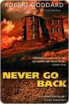 Never Go Back Never Go Back - Robert Goddard
