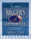 The Complete Rigger's Apprentice: Tools and Techniques for Modern and Traditional Rigging - Brion Toss, Robert Shetterly, Peter H. Spectre
