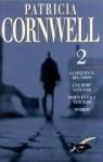 Kay Scarpetta 2: La Sequence Des Corps / Une Mort Sans Nom / Morts En Eaux Troubles / Mordoc (Kay Scarpetta, #5, #6, #7, #8) - Patricia Cornwell