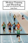 Modern Training and Physiology for Middle and Long-Distance Runners - John Davis