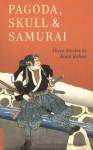 Pagoda, Skull & Samurai (Tuttle Classics) - Rohan Kōda, Chieko Irie Mulhern