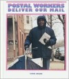 Postal Workers Deliver the Mail - Carol Greene