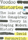 Voodoo Histories: The Role of the Conspiracy Theory in Shaping Modern History - David Aaronovitch, James Langton