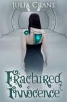 Fractured Innocence (#2 IFICS) - Julia Crane