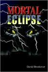 Mortal Eclipse - David Brookover