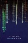 The Dark Fields - Alan Glynn